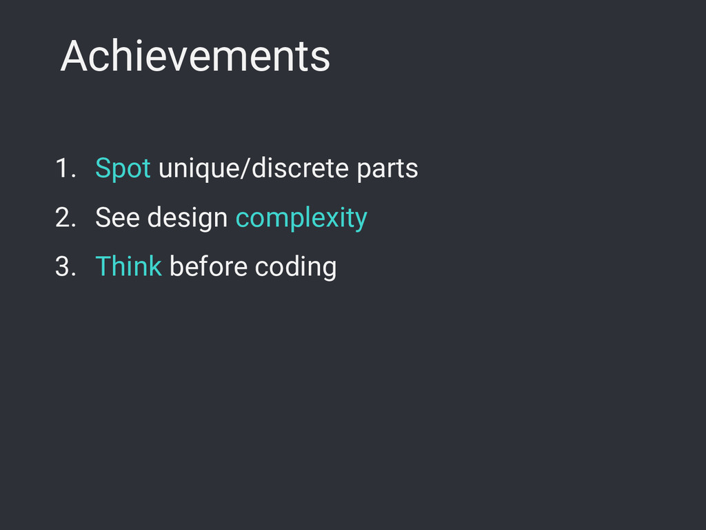 Achievements 1. Spot unique/discrete parts 2. S...