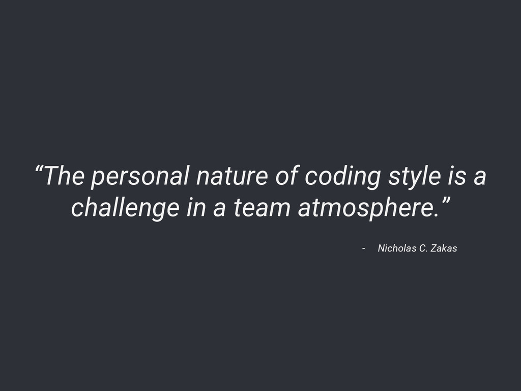 """The personal nature of coding style is a chall..."