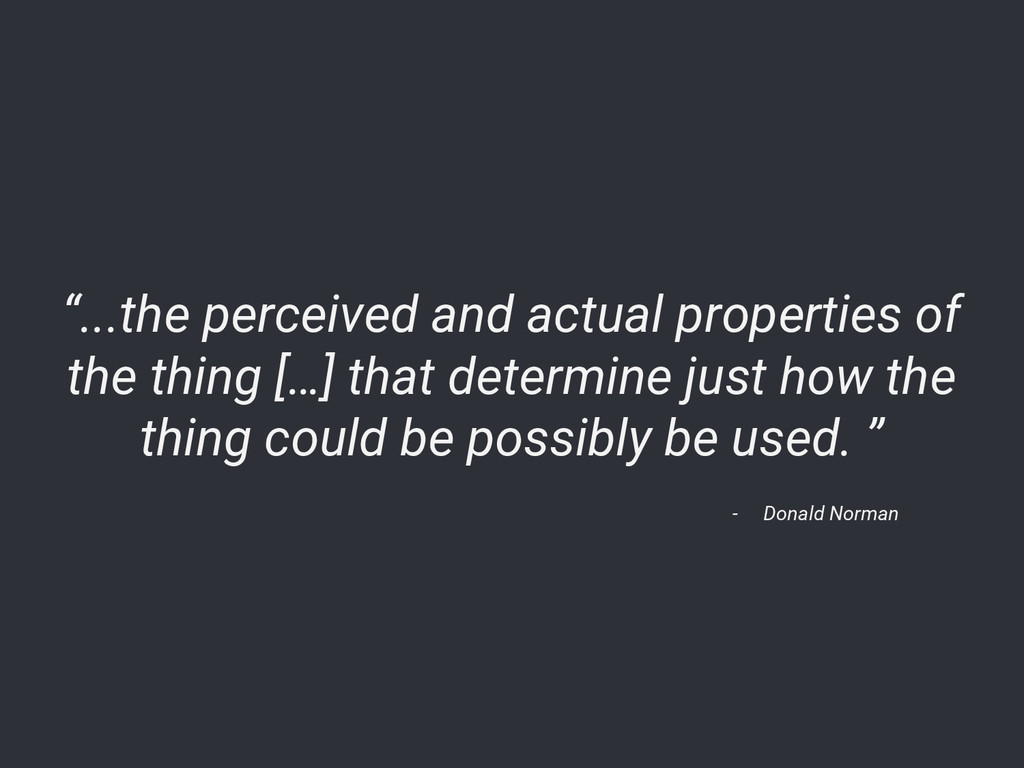 """...the perceived and actual properties of the ..."