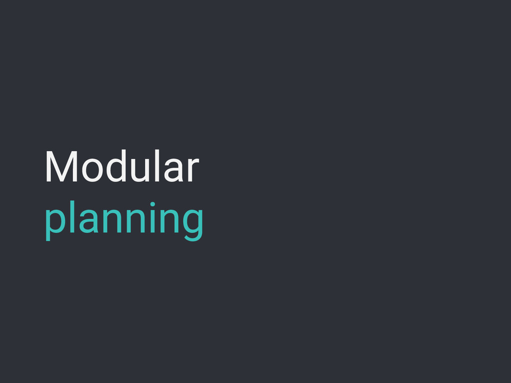 Modular planning