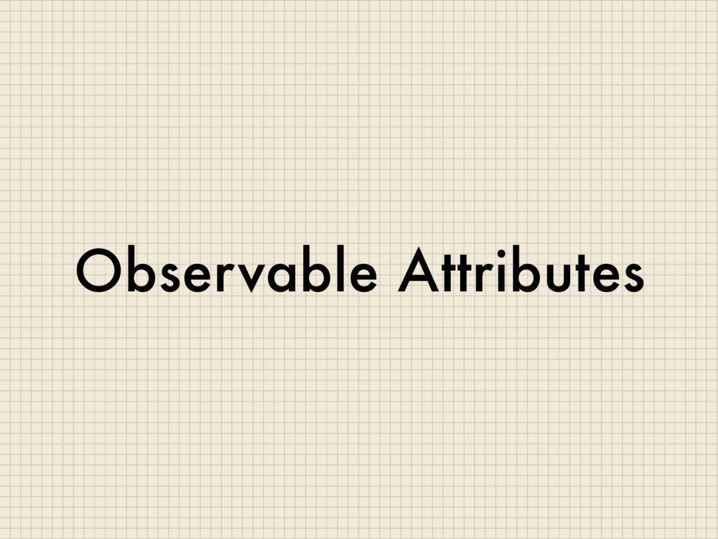 Observable Attributes