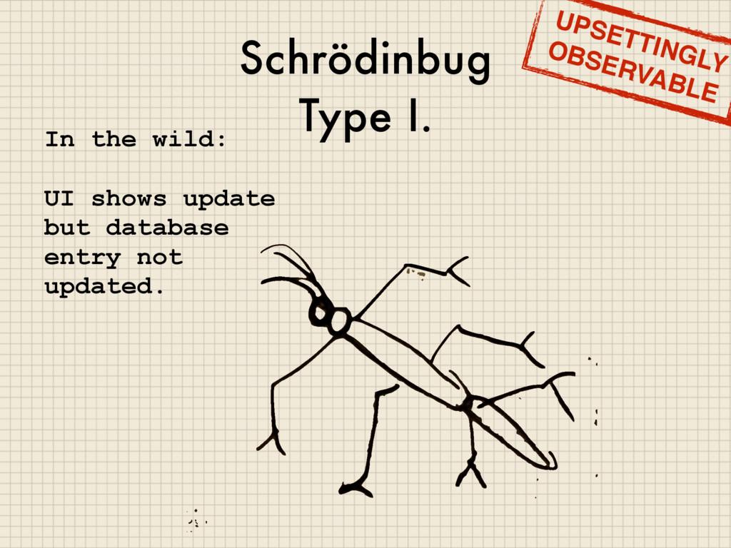 Schrödinbug Type I. In the wild: UI shows updat...