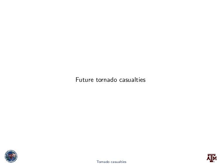 Future tornado casualties Tornado casualties