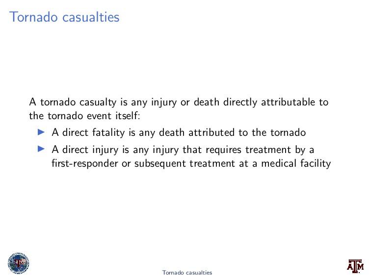 Tornado casualties A tornado casualty is any in...