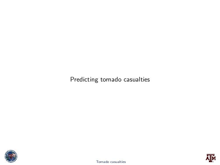 Predicting tornado casualties Tornado casualties
