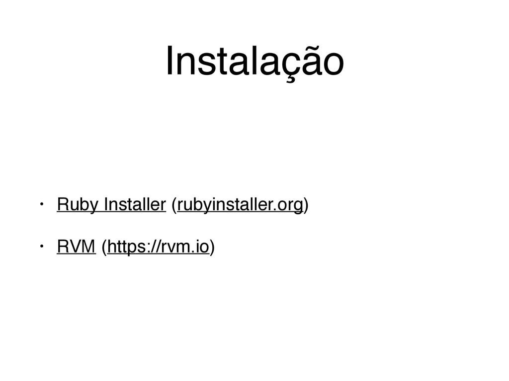 Instalação • Ruby Installer (rubyinstaller.org)...