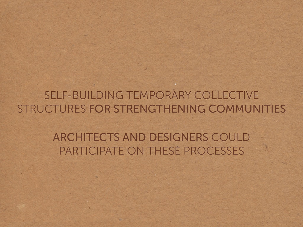 SELF-BUILDING TEMPORARY COLLECTIVE  STRUCTURES...