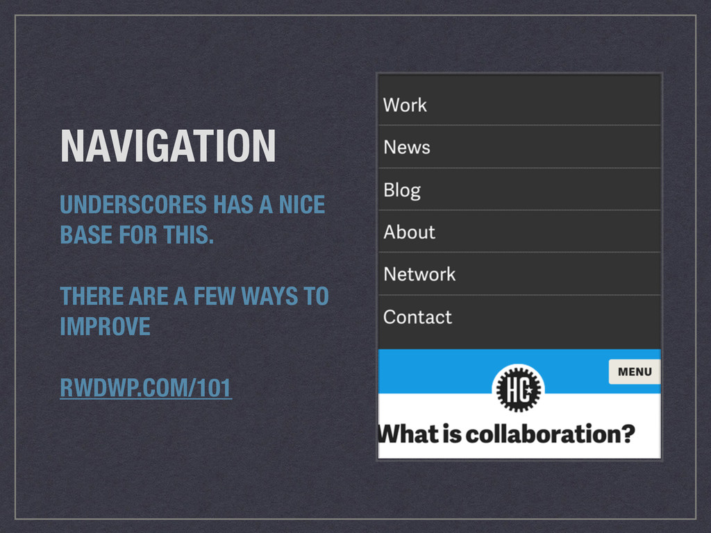 NAVIGATION UNDERSCORES HAS A NICE BASE FOR THIS...