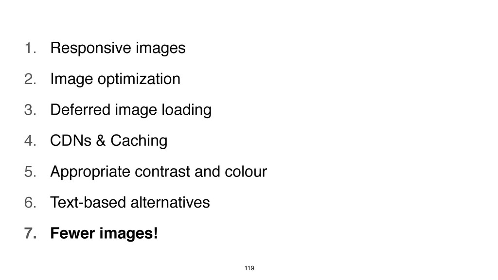 119 1. Responsive images 2. Image optimization ...