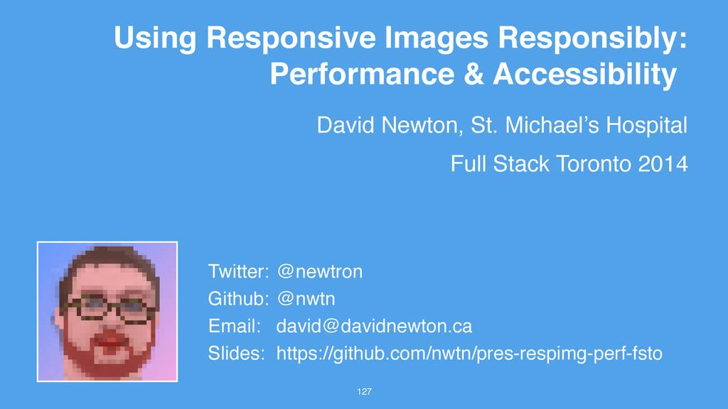 David Newton, St. Michael's Hospital 127 Using ...