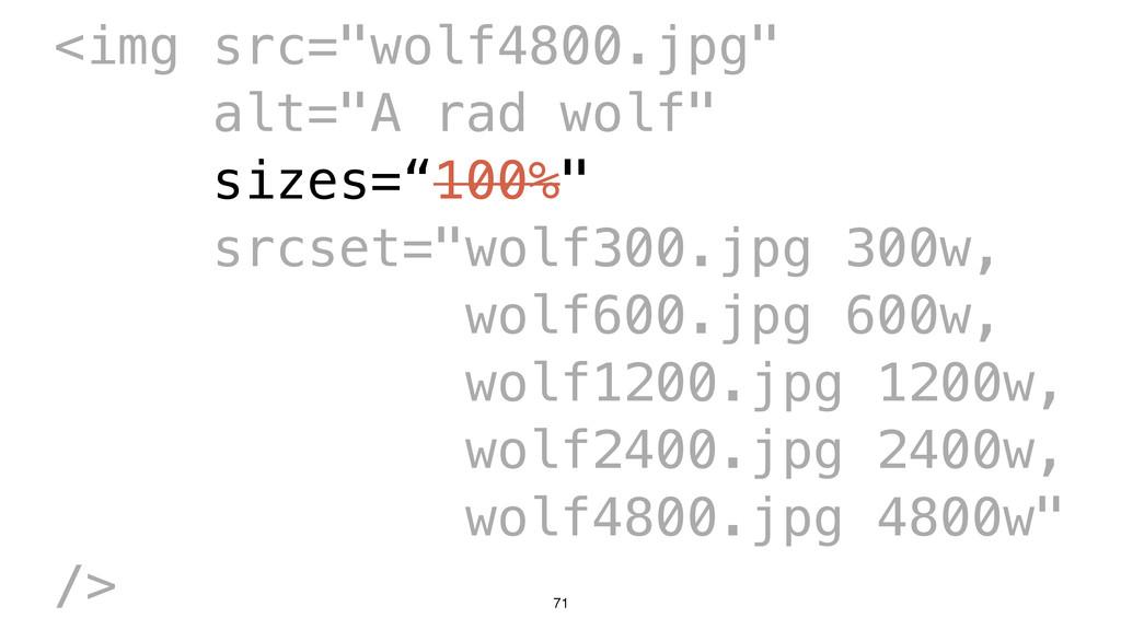 "71 <img src=""wolf4800.jpg"" alt=""A rad wolf"" siz..."