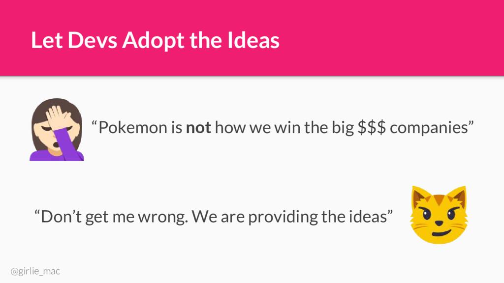 "@girlie_mac Let Devs Adopt the Ideas ""Pokemon i..."