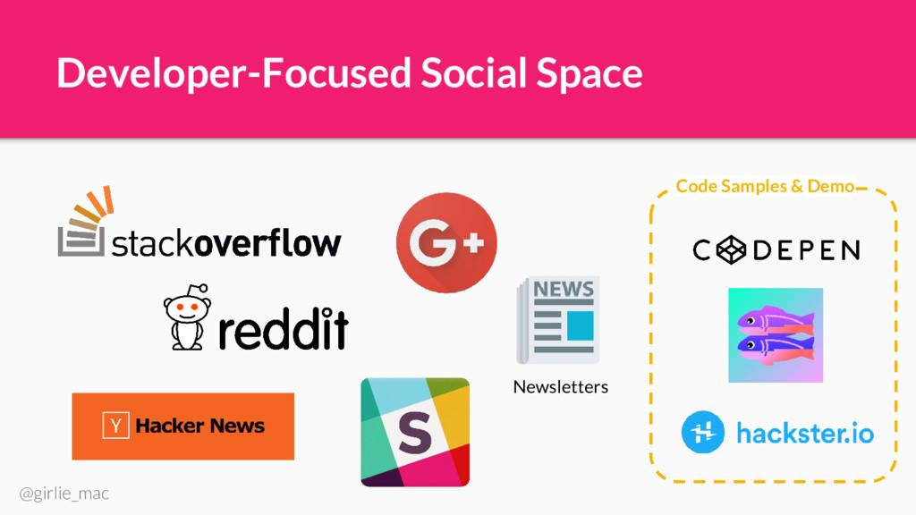 @girlie_mac Developer-Focused Social Space News...