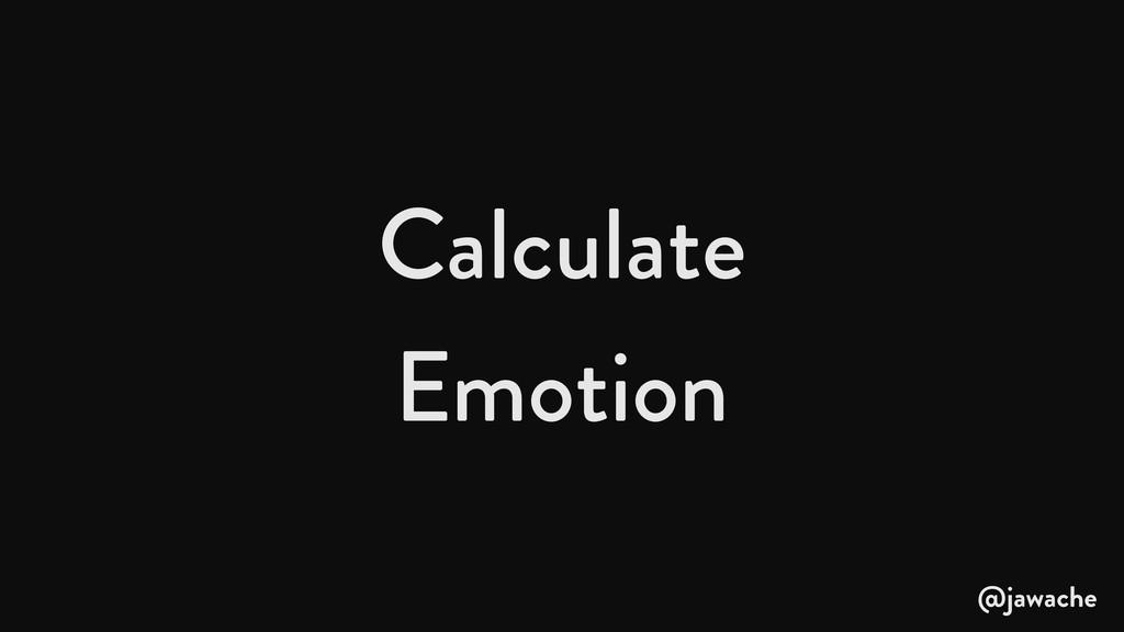 Calculate Emotion @jawache