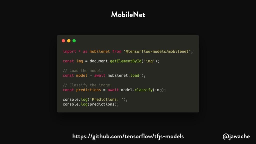 https://github.com/tensorflow/tfjs-models @jawac...