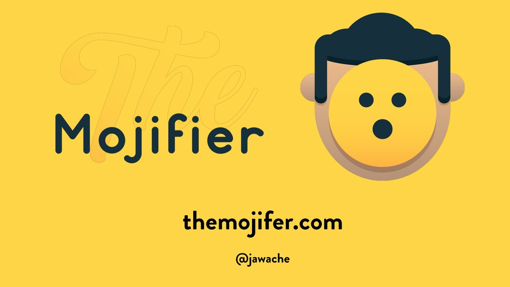 @jawache themojifer.com