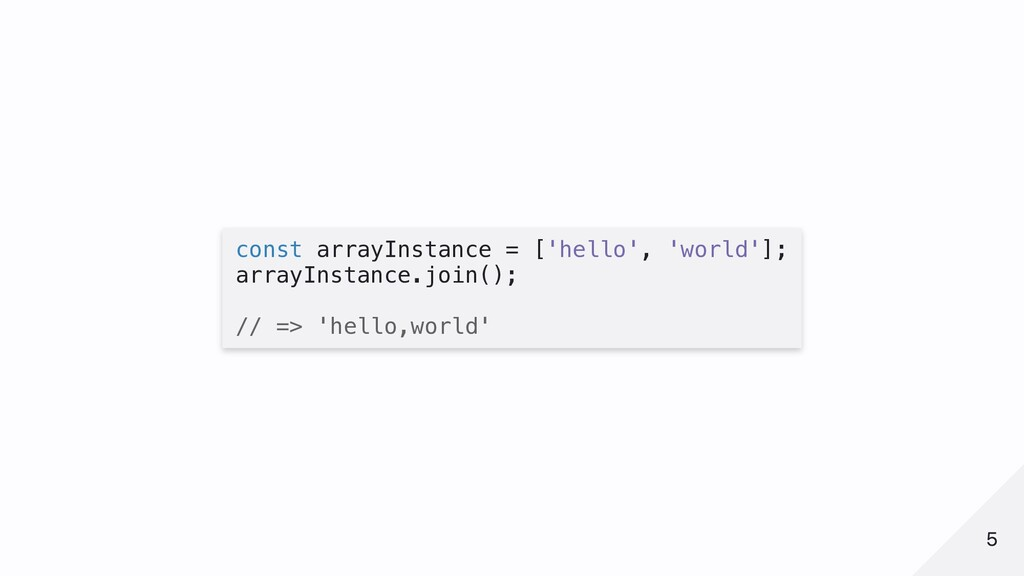 const arrayInstance = ['hello', 'world']; array...