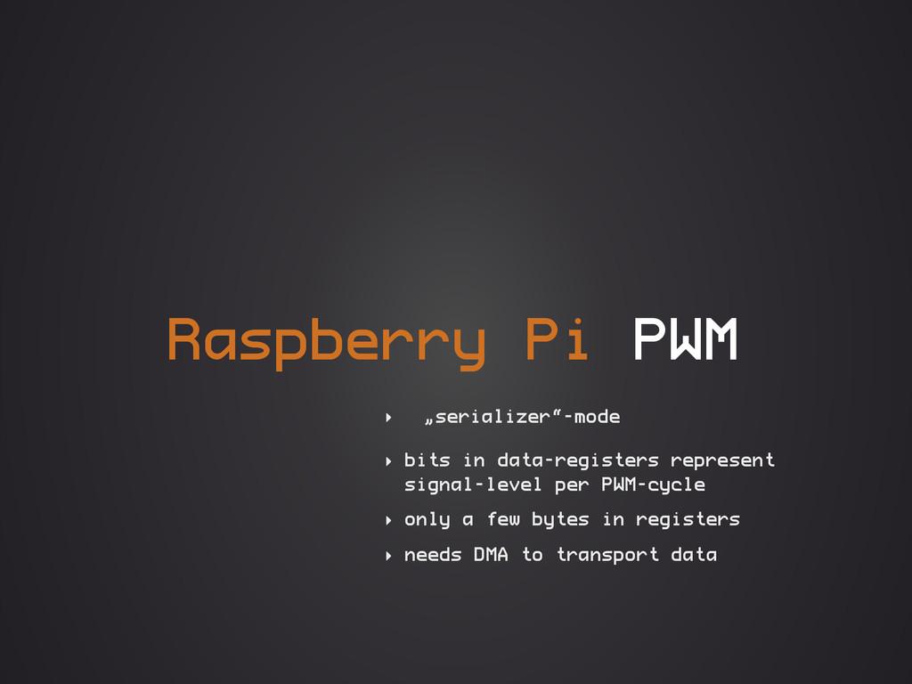 """Raspberry Pi PWM ‣ """"serializer""""-mode ‣ bits in ..."""