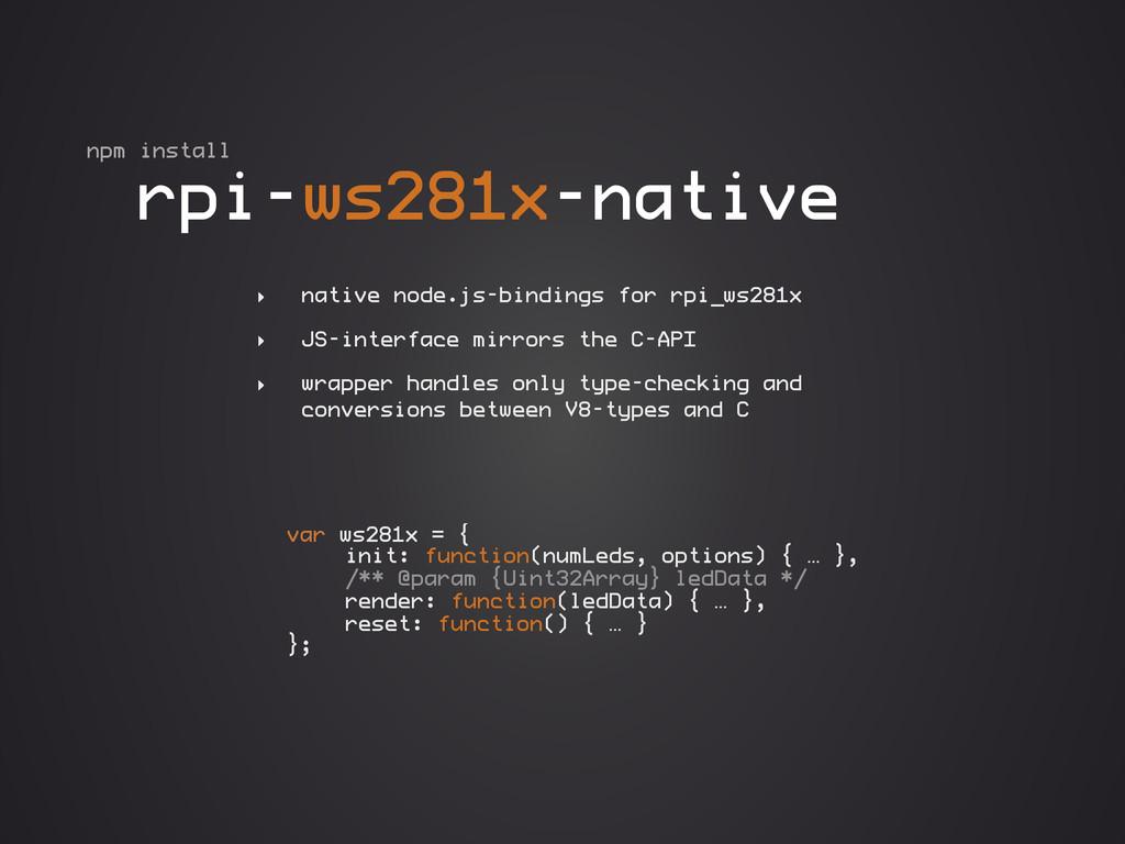‣ native node.js-bindings for rpi_ws281x ‣ JS-i...