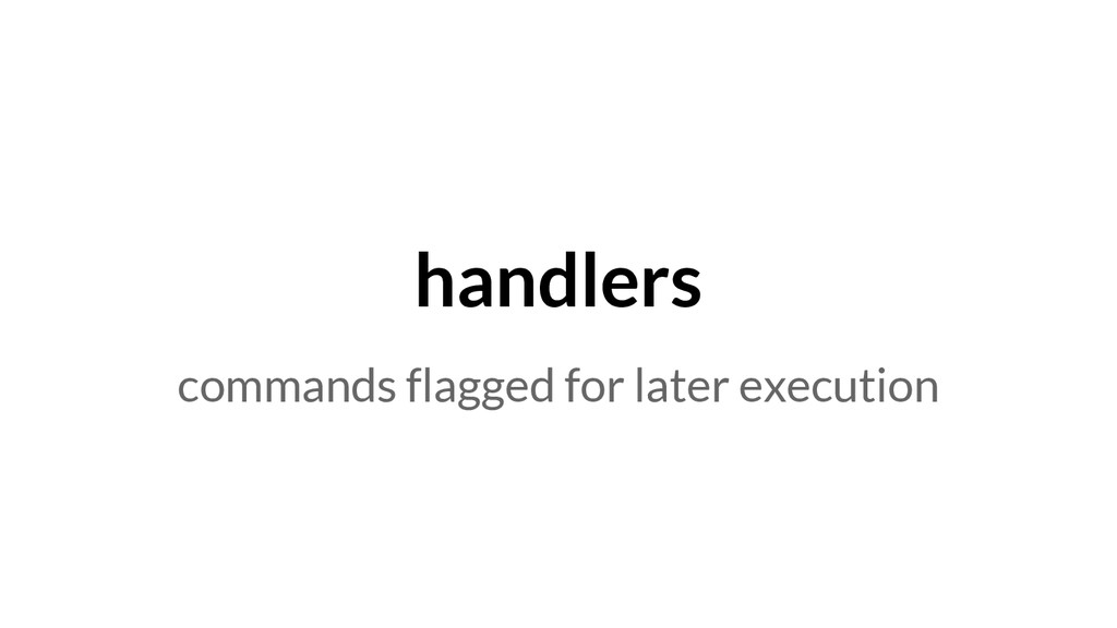 handlers commands flagged for later execution
