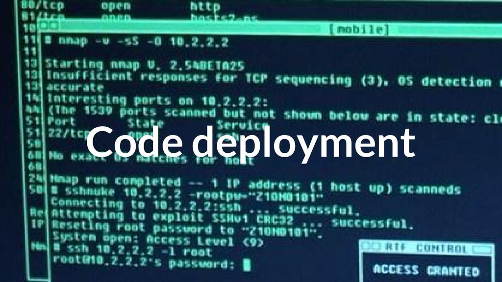 Code deployment