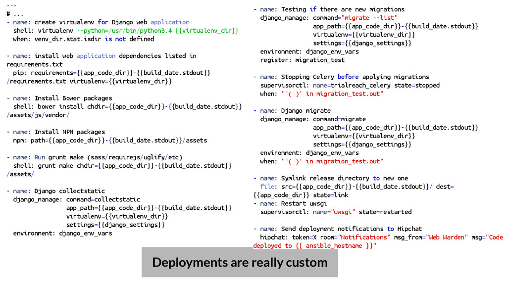 Deployments are really custom --- # ... - name:...