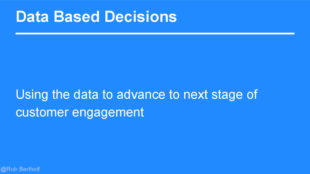 @Rob Bertholf Data Based Decisions Using the da...