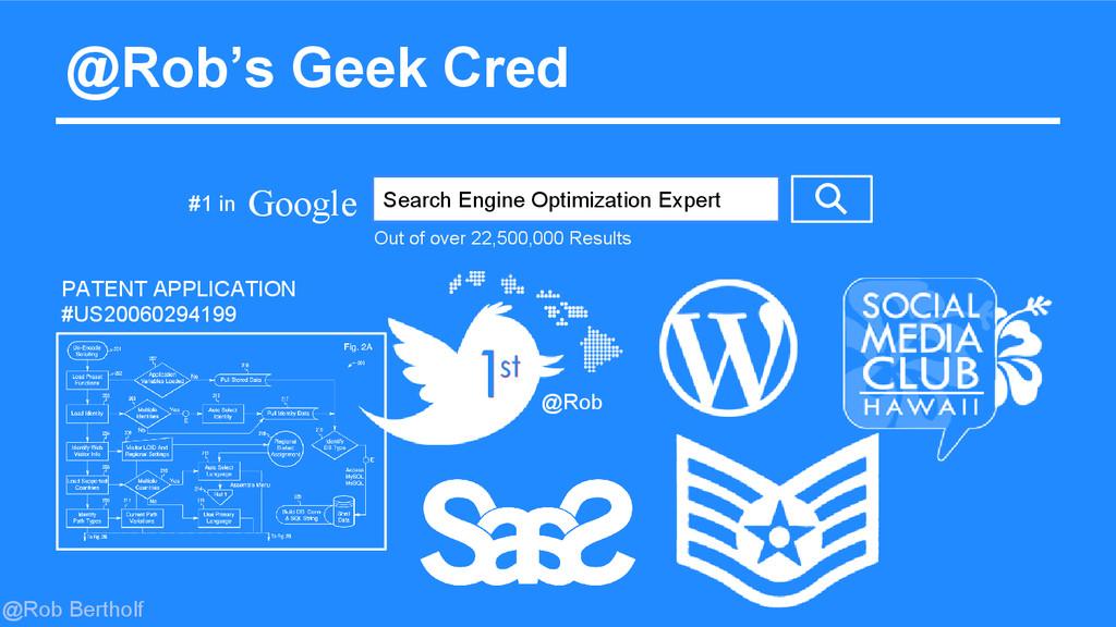 @Rob Bertholf @Rob's Geek Cred Google Search En...