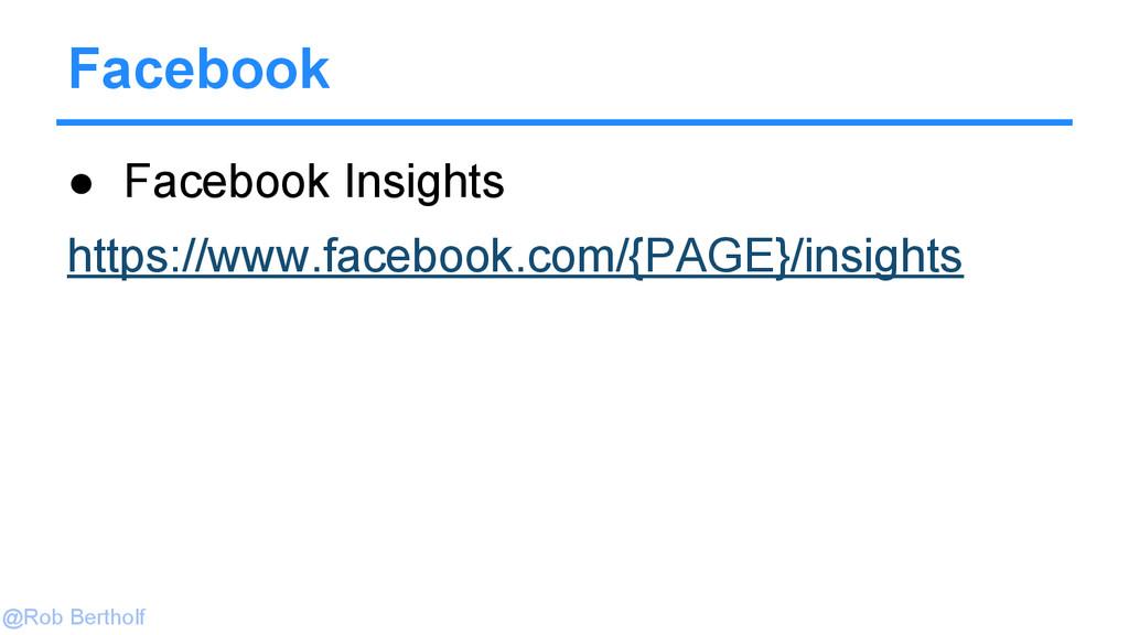 @Rob Bertholf ● Facebook Insights https://www.f...