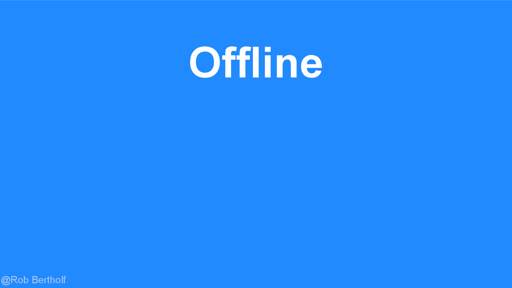 @Rob Bertholf Offline