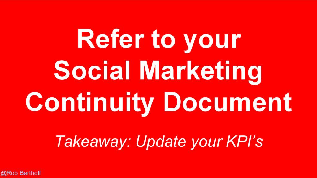 @Rob Bertholf Takeaway: Update your KPI's Refer...