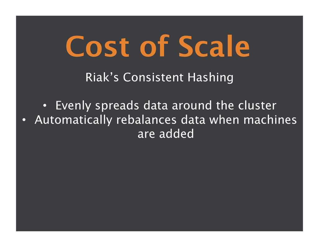 Cost of Scale Riak's Consistent Hashing  • ...