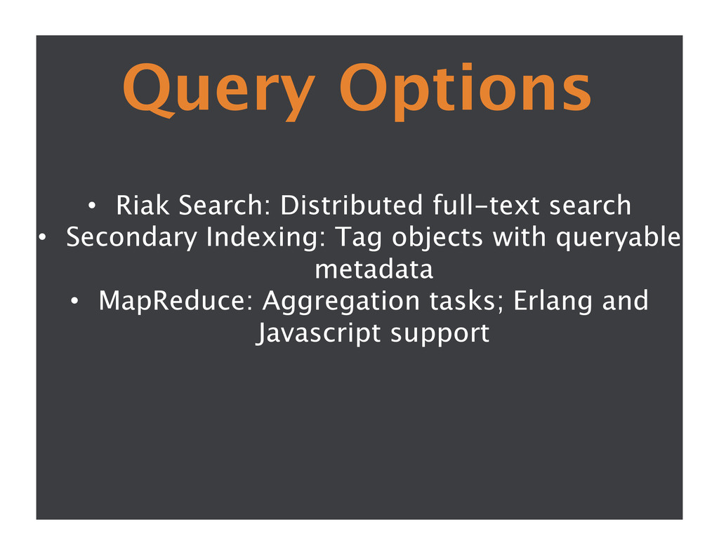 Query Options  • Riak Search: Distributed fu...