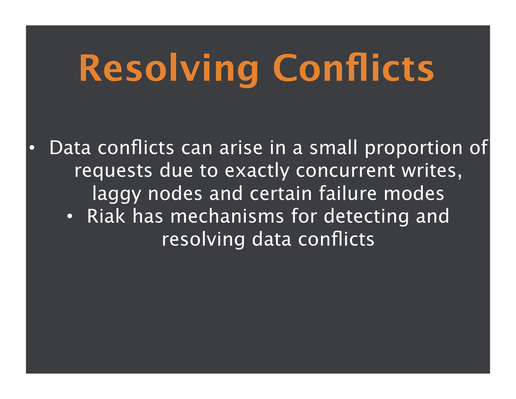 Resolving Conflicts  • Data conflicts can aris...