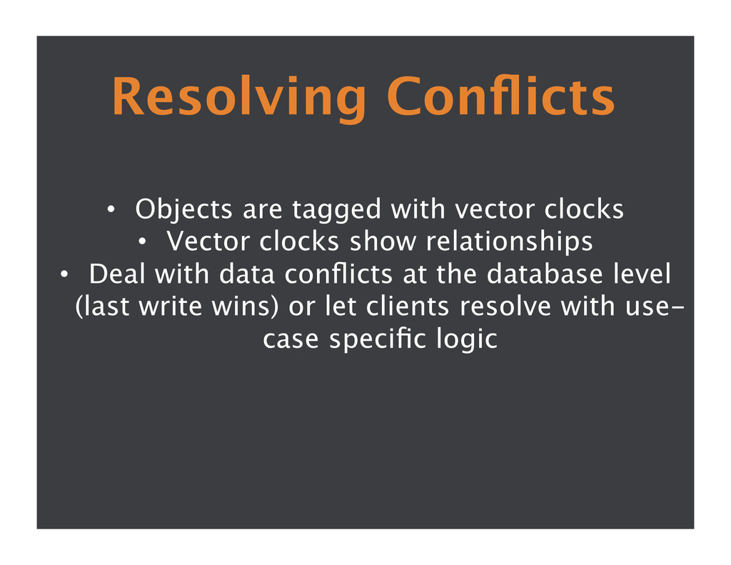 Resolving Conflicts  • Objects are tagged wit...