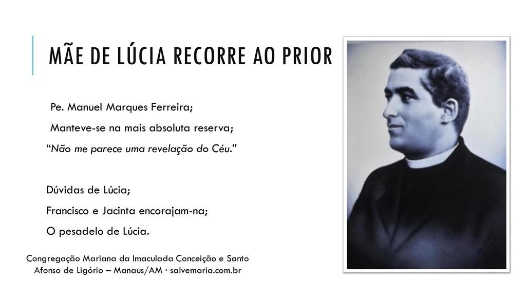 MÃE DE LÚCIA RECORRE AO PRIOR Pe. Manuel Marque...