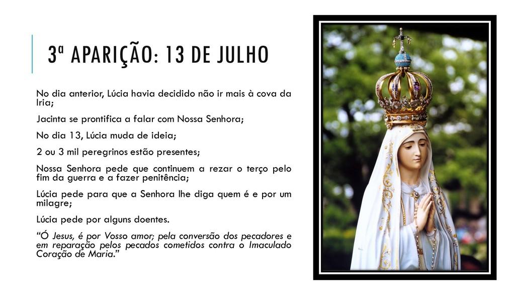 3ª APARIÇÃO: 13 DE JULHO No dia anterior, Lúcia...
