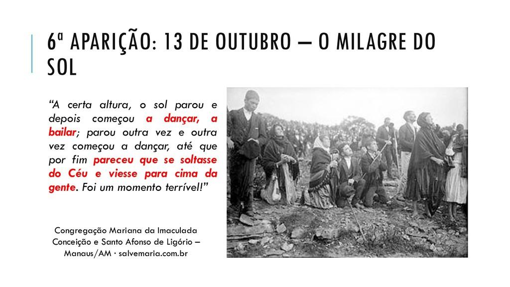 """6ª APARIÇÃO: 13 DE OUTUBRO – O MILAGRE DO SOL """"..."""