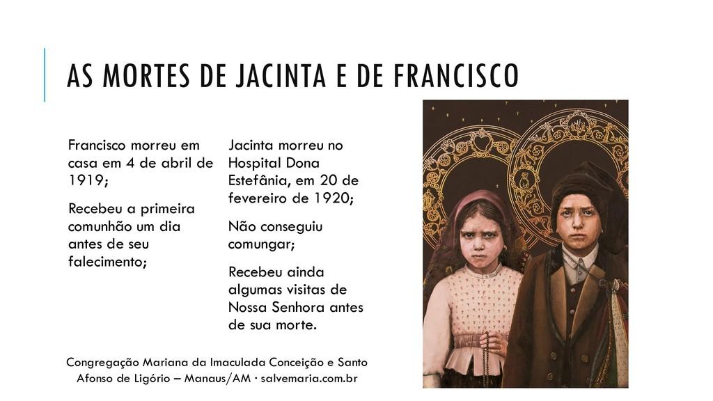 AS MORTES DE JACINTA E DE FRANCISCO Francisco m...