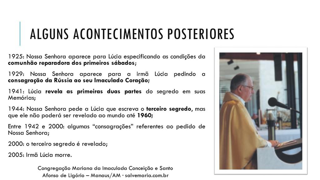 ALGUNS ACONTECIMENTOS POSTERIORES 1925: Nossa S...