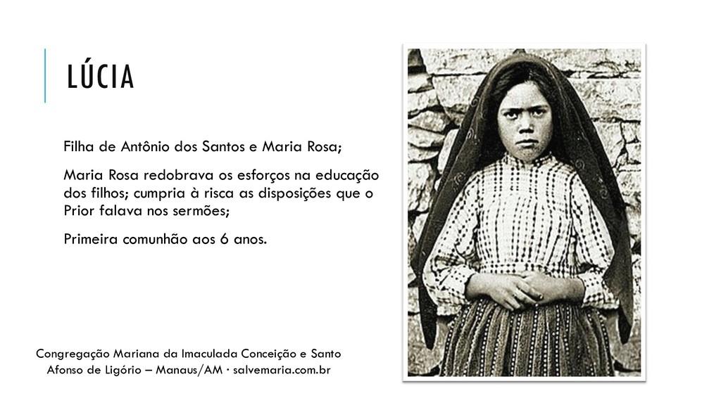LÚCIA Filha de Antônio dos Santos e Maria Rosa;...