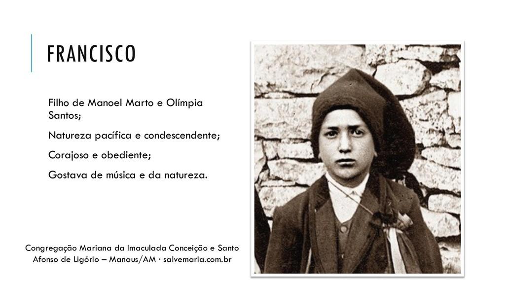 FRANCISCO Filho de Manoel Marto e Olímpia Santo...