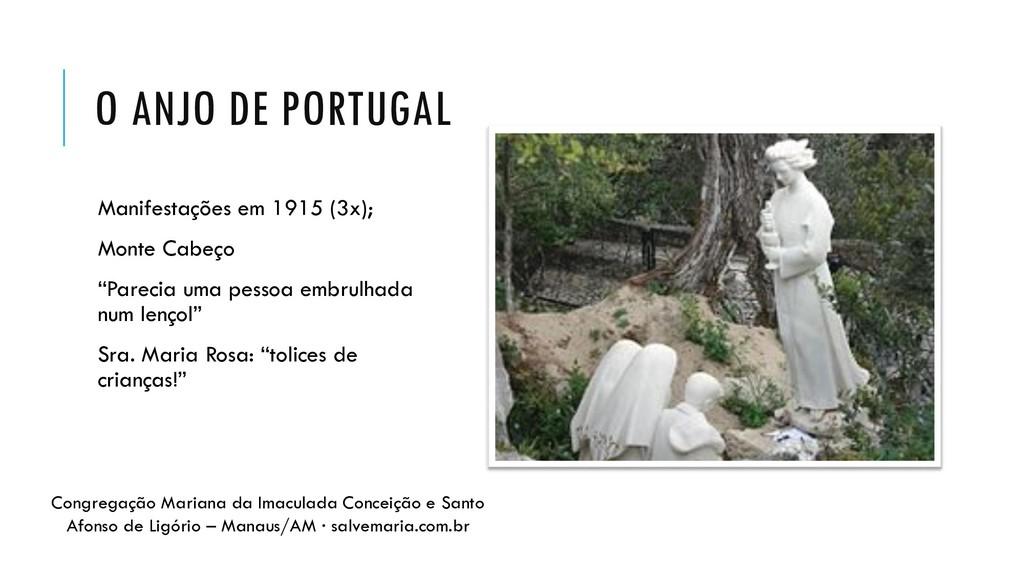 O ANJO DE PORTUGAL Manifestações em 1915 (3x); ...