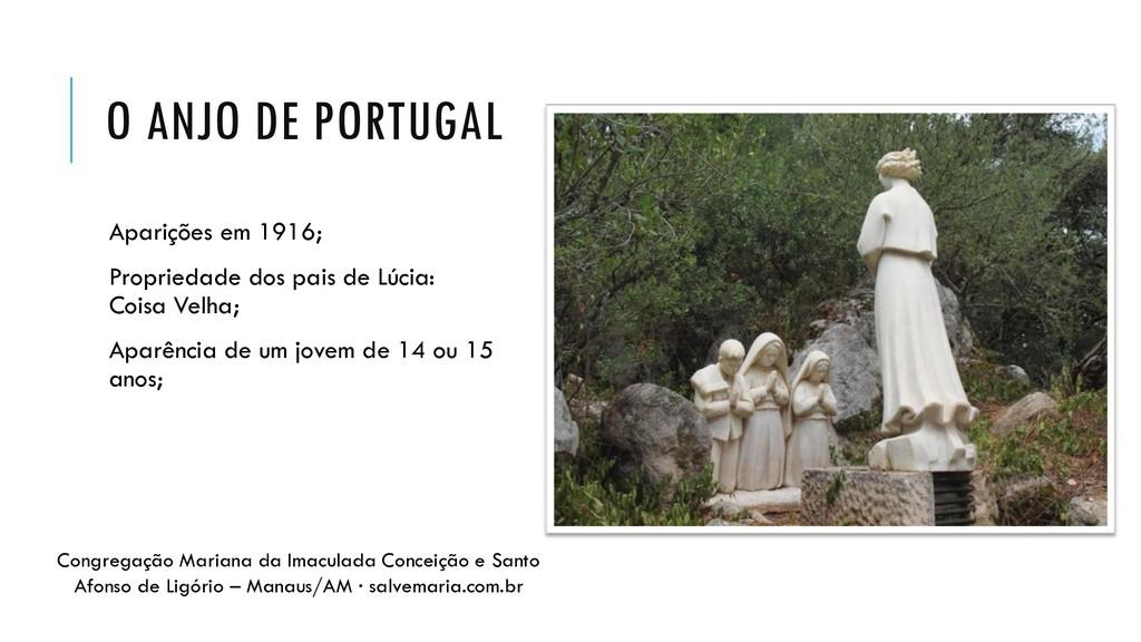 O ANJO DE PORTUGAL Aparições em 1916; Proprieda...