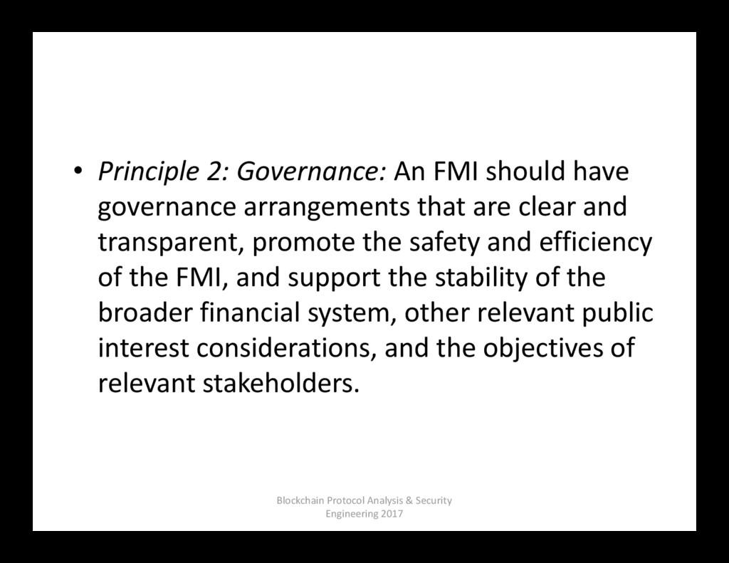 • Principle 2: Governance: An FMI should have g...