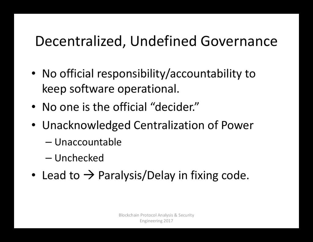 Decentralized, Undefined Governance • No offici...