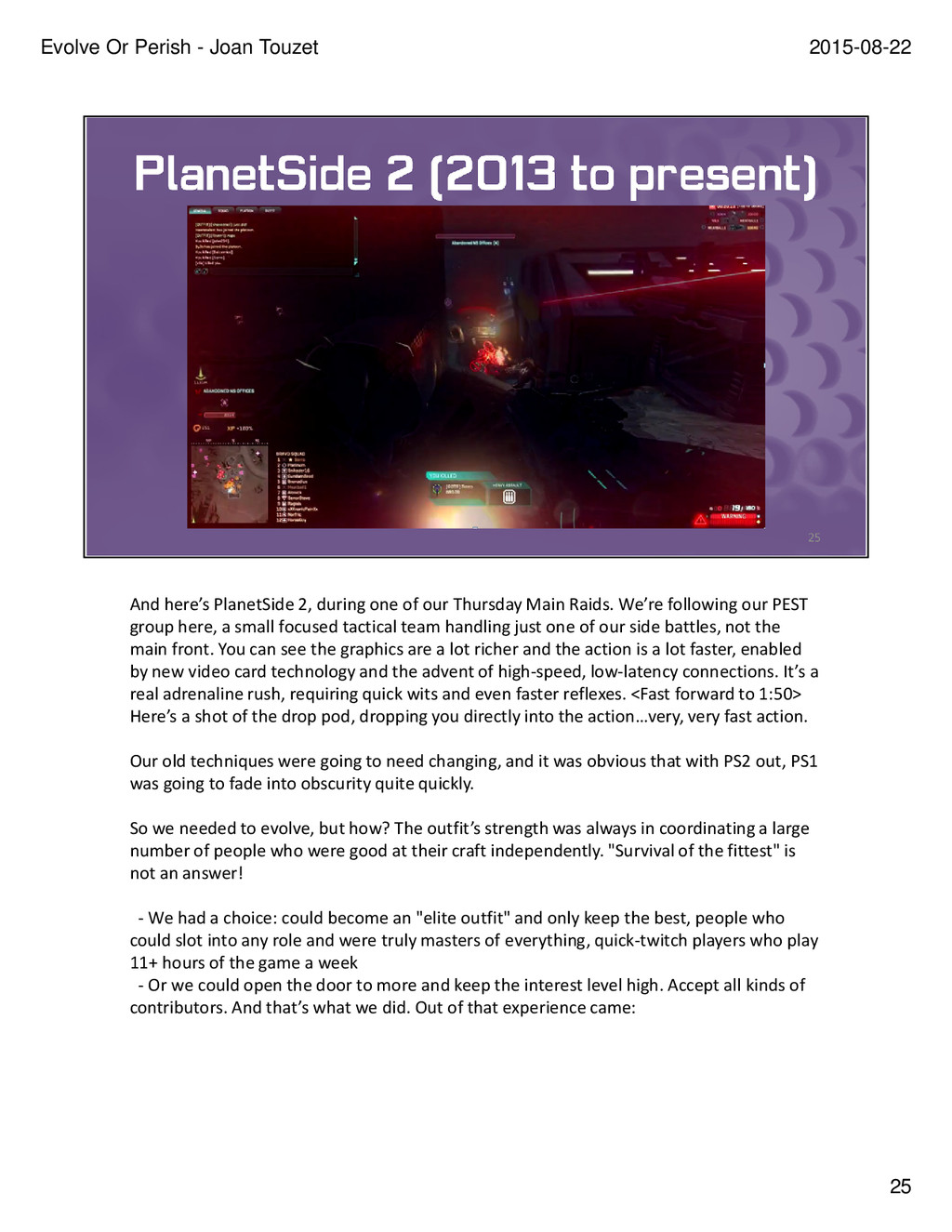 And here's PlanetSide 2, during one of our Thur...