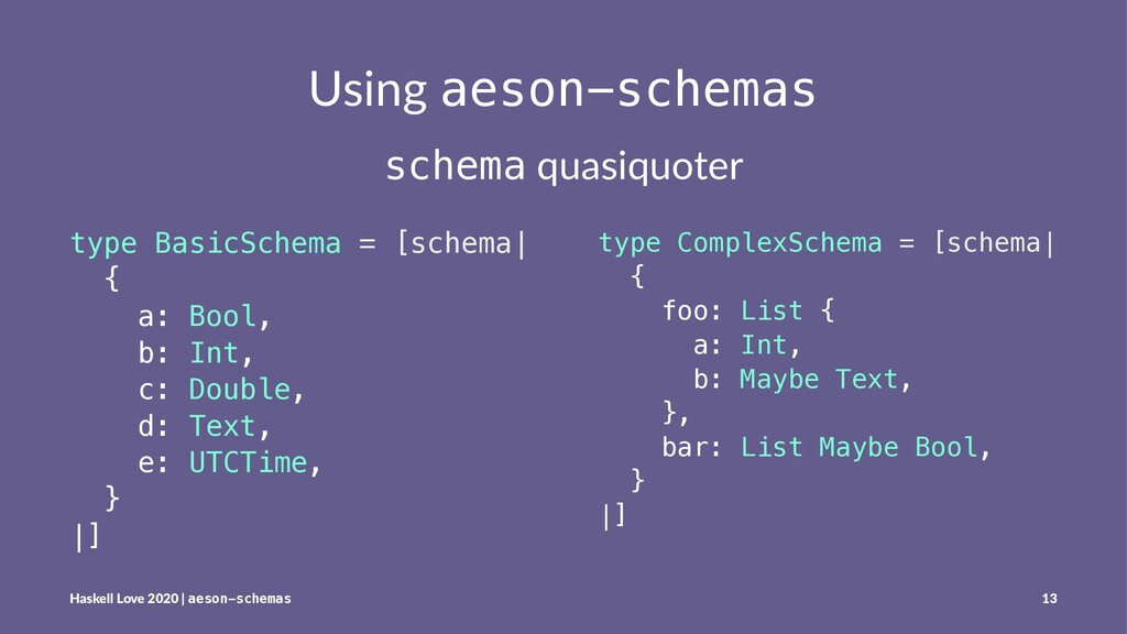 Using aeson-schemas schema quasiquoter type Bas...