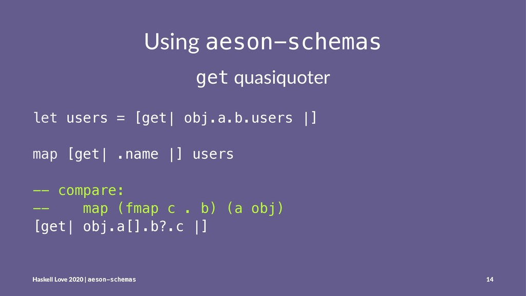 Using aeson-schemas get quasiquoter let users =...