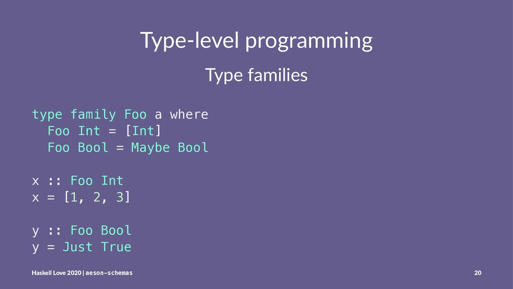 Type-level programming Type families type famil...